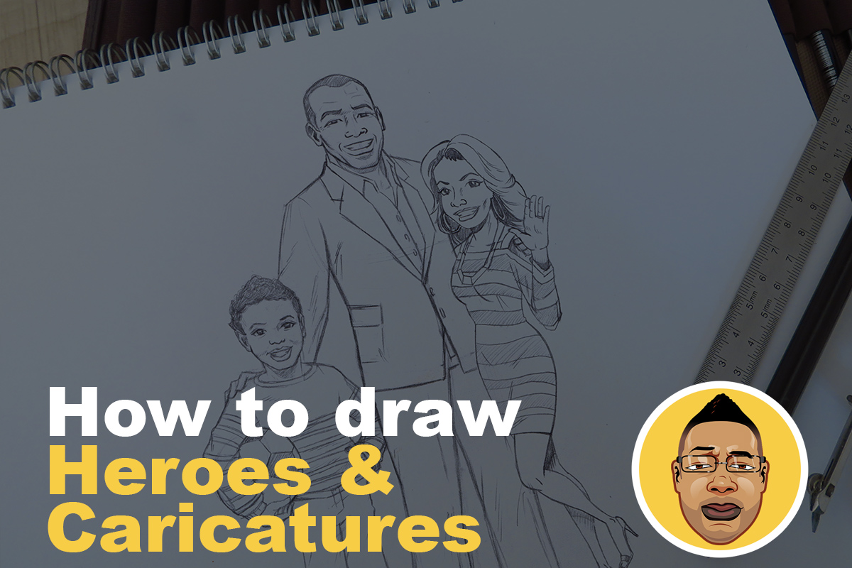 How to draw Heroes & Caricatures